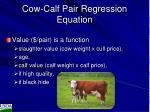 cow calf pair regression equation