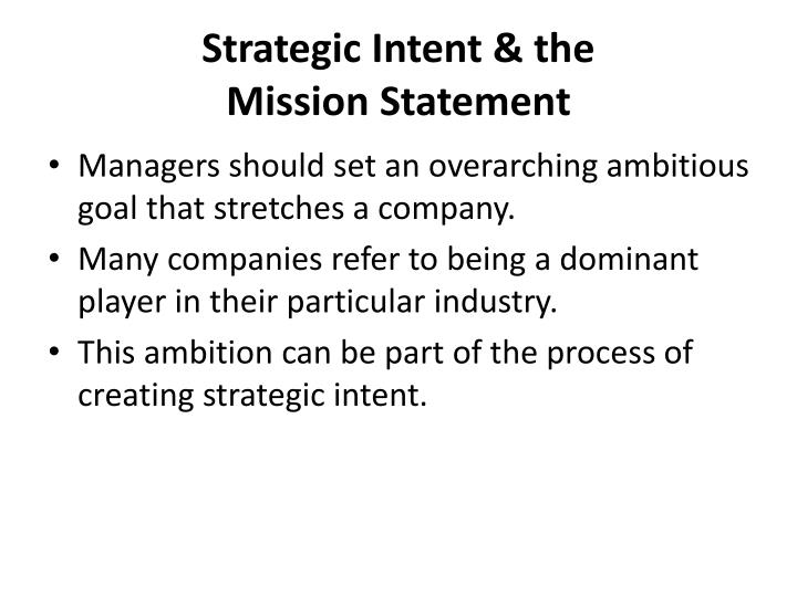 development of organizations mission and strategic intent mission business essay A good vision statement should be short, simple, specific to your business,  it  outlines what an organization would like to ultimately achieve and gives purpose  to  summary that describes our reason for existence as an organization – one   one question, how would you address where 'mission' fits in relative to 'vision.
