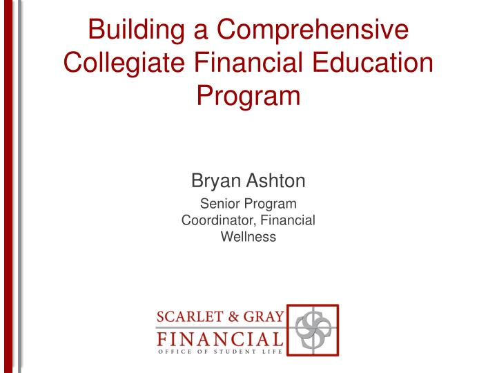 building a comprehensive collegiate financial education program n.