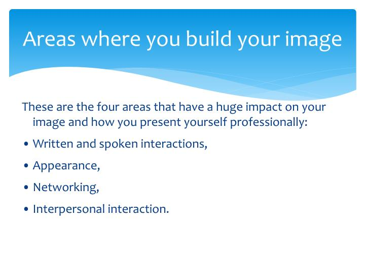 Areas where you build your image