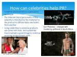 how can celebrities help pr