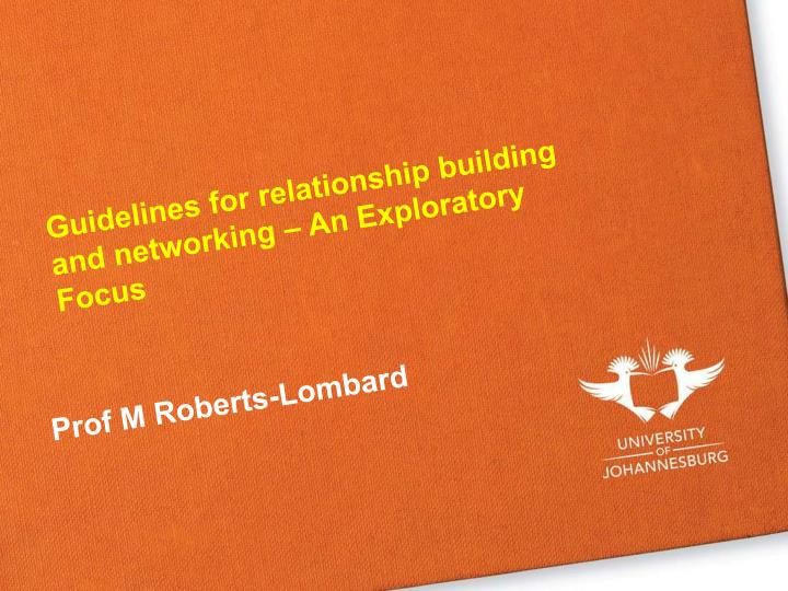 guidelines for relationship building and networking an exploratory focus n.