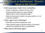 cloud or earthbound should i move to the cloud