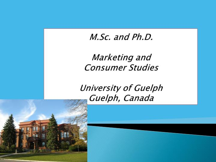 m sc and ph d marketing and consumer studies university of guelph guelph canada n.