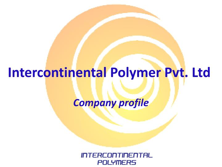 intercontinental polymer pvt ltd n.
