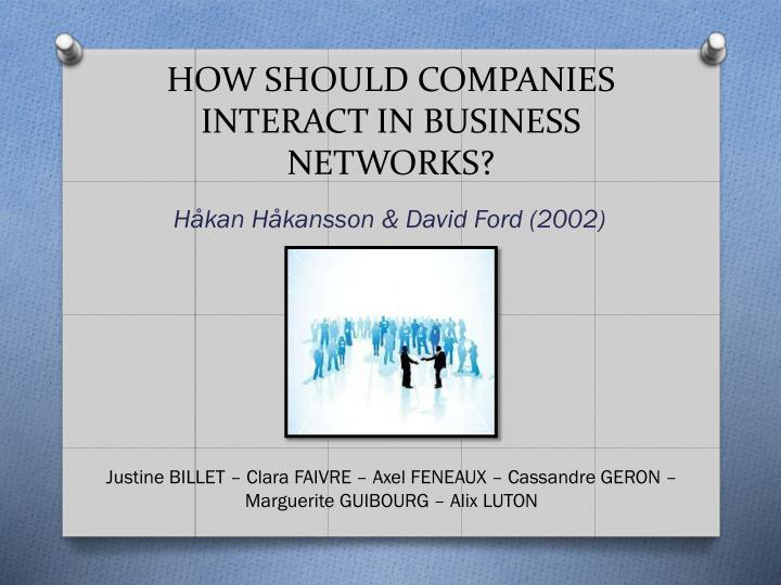 how should companies interact in business networks n.