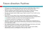 future direction positives