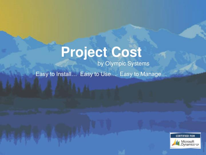 project cost by olympic systems easy to install easy to use easy to manage n.