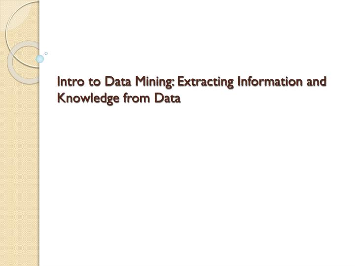 intro to data mining extracting information and knowledge from data n.