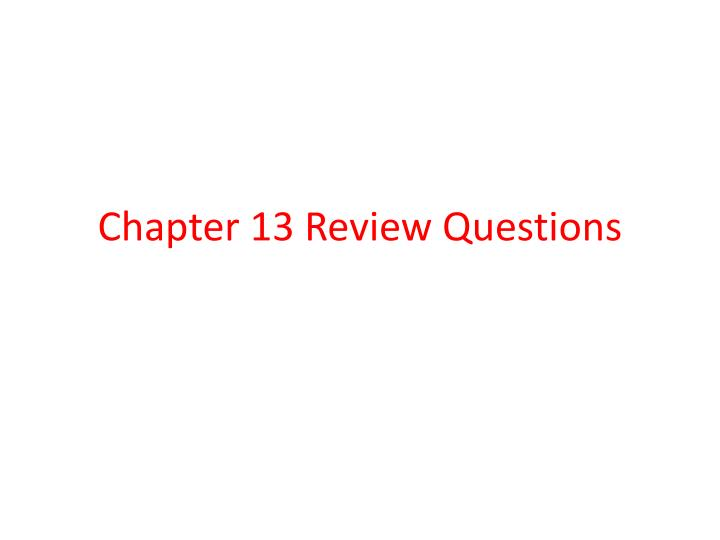 chapter 13 review questions n.