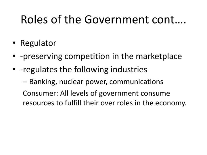 Roles of the Government cont….
