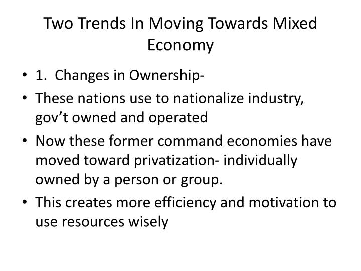 Two Trends In Moving Towards Mixed Economy