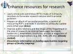 enhance resources for research