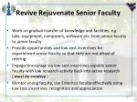 revive rejuvenate senior faculty