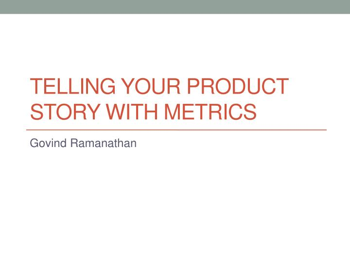 telling your product story with metrics n.