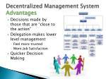decentralized management system advantages
