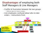 disadvantages of employing both staff managers line managers
