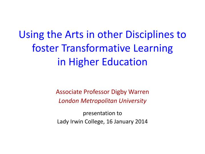 using the arts in other disciplines to foster transformative learning in higher education n.