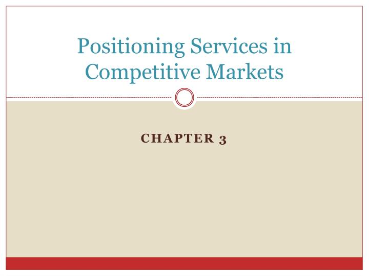 positioning services in competitive markets n.