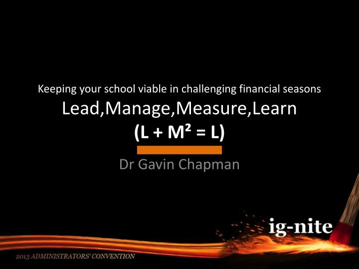 keeping your school viable in challenging financial seasons lead manage measure learn l m l n.
