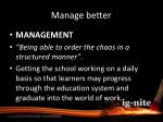 manage better