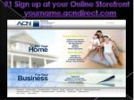1 sign up at your online storefront yourname acndirect com