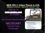 new iris v video phone ata preferred customer 2pts ata customer 2pt