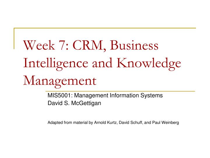 week 7 crm business intelligence and knowledge management n.