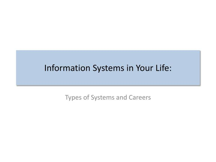 information systems in your life n.