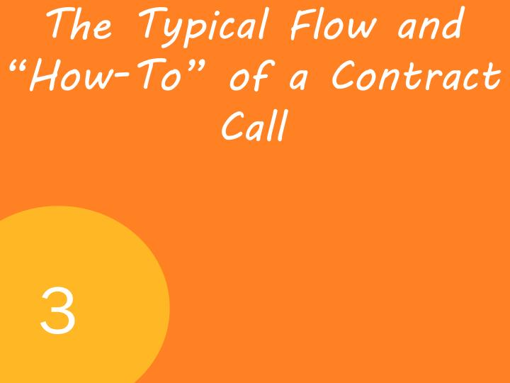 "The Typical Flow and ""How-To"" of a Contract Call"