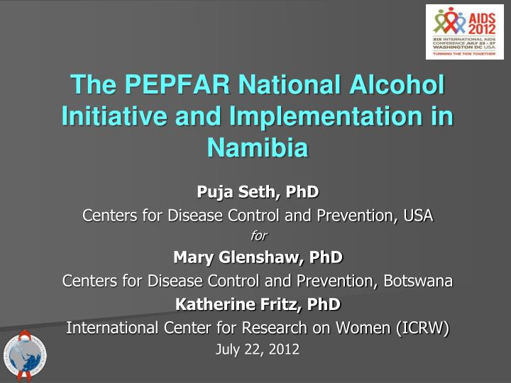 the pepfar national alcohol initiative and implementation in namibia n.