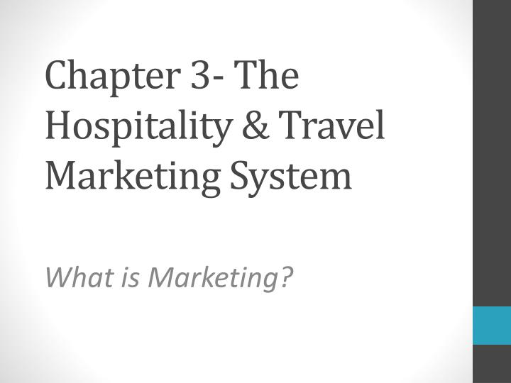 chapter 3 the hospitality travel marketing system n.