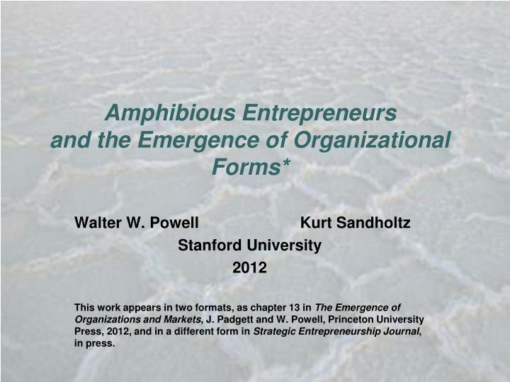 Amphibious entrepreneurs and the emergence of organizational forms