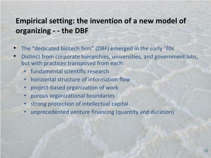 Empirical setting: the invention of a new model of organizing - - the DBF