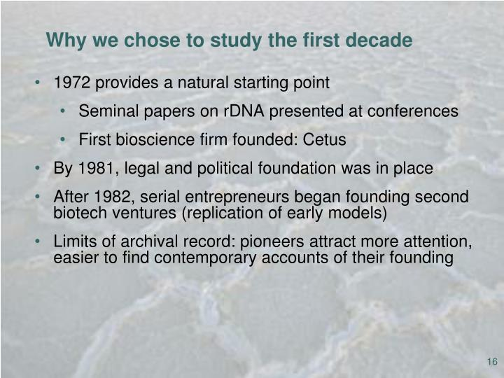 Why we chose to study the first decade