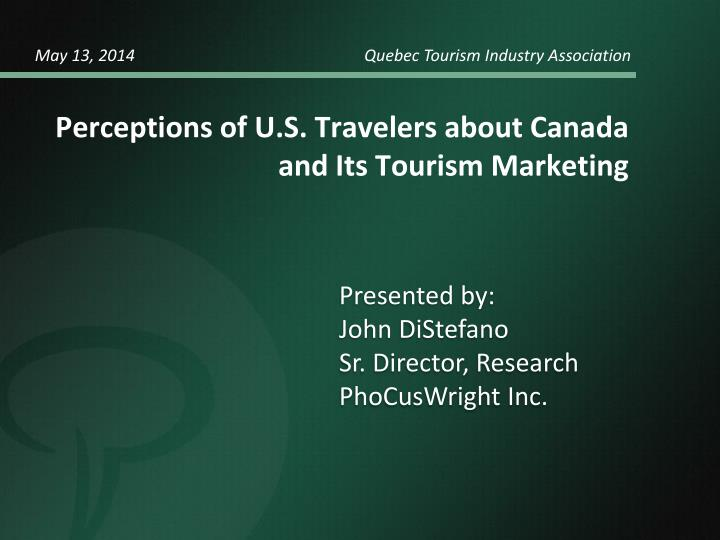 perceptions of u s travelers about canada and its tourism marketing n.