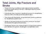 total joints hip fracture and stroke