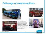 full range of creative options