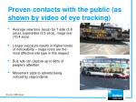 proven contacts with the public as shown by video of eye tracking