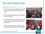 you can t miss a bus
