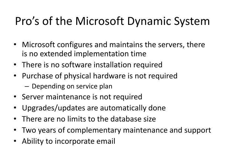 Pro's of the Microsoft Dynamic System