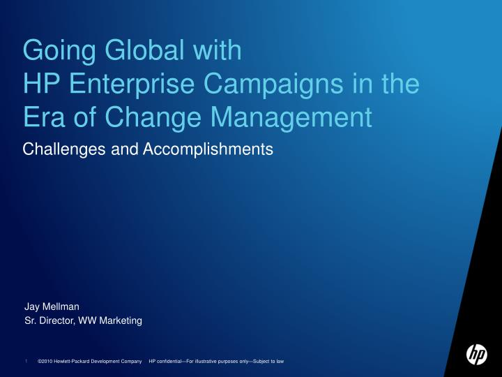 going global with hp enterprise campaigns in the era of change management n.