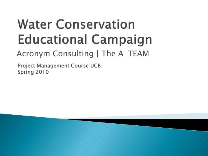 water conservation educational campaign project management course ucb spring 2010 n.