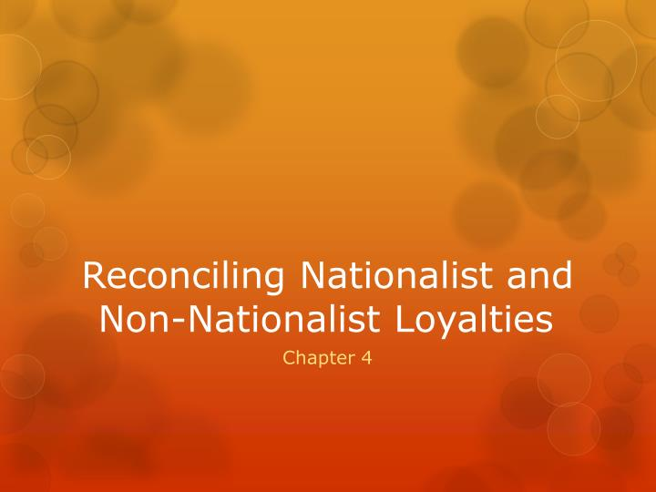 reconciling nationalist and non nationalist loyalties n.