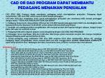 cad or dad program dapat membantu pedagang menaikan penjualan