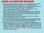 super advertiser bonuses