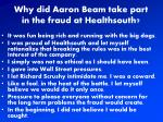 why did aaron beam take part in the fraud at healthsouth