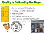 quality is defined by the buyer