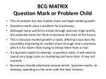 bcg matrix question mark or problem child