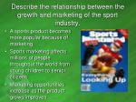 describe the relationship between the growth and marketing of the sport industry